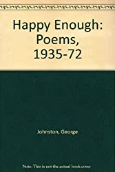 Happy Enough: Poems, 1935-72