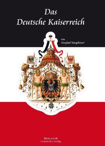 Das Deutsche Kaiserreich: Nachschlagewerk