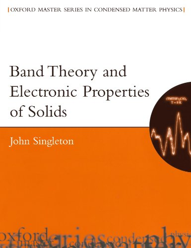 Band Theory and Electronic Properties of Solids (Oxford Master Series in Physics) (Band Series)