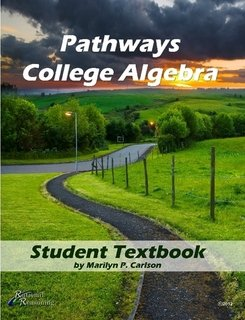 Pathways College Algebra (Implementing the common core mathematics standards)