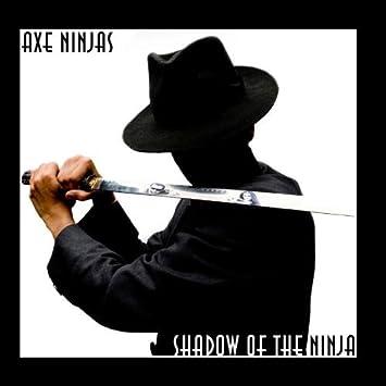 Axe Ninjas - Shadow Of The Ninja (feat. Kristofer Dahl & Ben ...