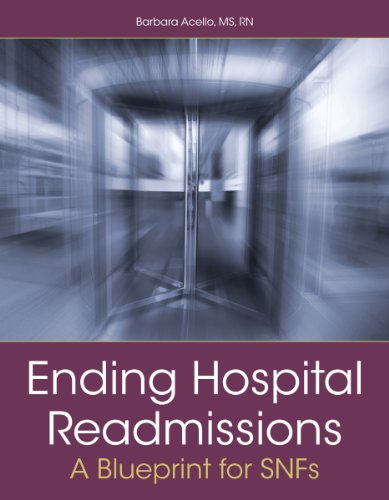 Ending Hospital Readmissions: A Blueprint for SNFs by HCPro, Inc.