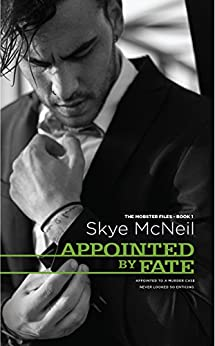 Appointed by Fate (The Mobster Files Book 1) by [McNeil, Skye]