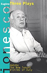 Amedee, The New Tenant, Victims of Duty: Three Plays (Ionesco, Eugene)