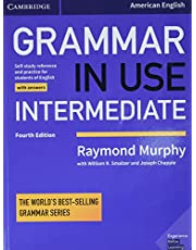 Grammar in Use Intermediate: Self-Study Reference and Practice for Students of English Student's Book with Answers
