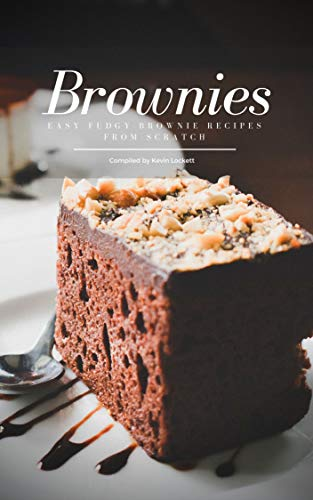 Easy Fudgy Brownie Recipes From Scratch (Best Brownie Recipe In The World From Scratch)