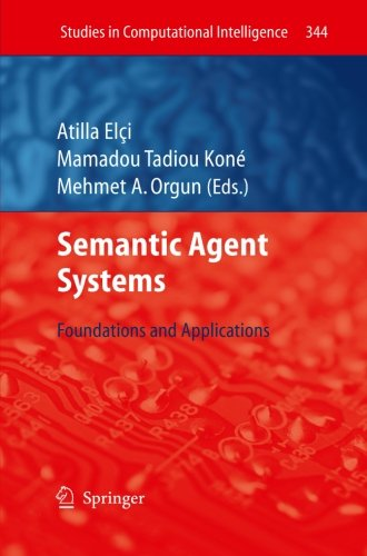 Semantic Agent Systems: Foundations and Applications (Studies in Computational Intelligence)