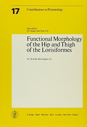 Functional Morphology of the Hip and Thigh of the Lorisiformes (Contributions to Primatology, Vol. 17)