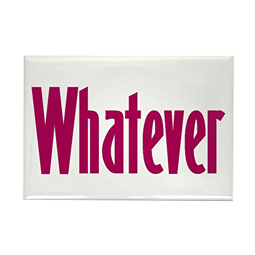 CafePress Whatever T-Shirts & More, Rectangle Magnet, 2
