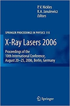 X-Ray Lasers 2006: Proceedings of the 10th International Conference, August 20-25, 2006, Berlin, Germany (Springer Proceedings in Physics)