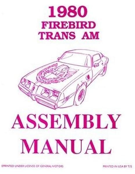 1980 Pontiac Firebird Assembly Manual Turbo Trans Am Formula Esprit: GM PONTIAC  FIREBIRD TRANS AM, GM PONTIAC FIREBIRD TRANS AM, GM PONTIAC FIREBIRD TRANS  AM, GM PONTIAC FIREBIRD TRANS AM, GM PONTIAC | 1980 Pontiac Trans Am Engine Wire Diagram |  | Amazon.com