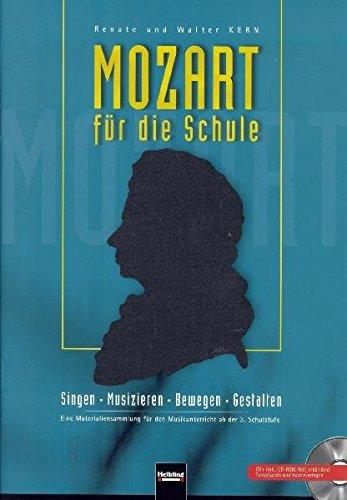 Mozart für die Schule. Paket Heft und CD: Singen - Musizieren - Bewegen - Gestalten. Eine Materialiensammlung für den Musikunterricht ab der 3. Schulstufe. (Unterrichtspraxis Musik)