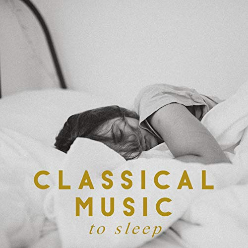 Classica music to sleep -