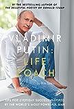 : Vladimir Putin: Life Coach
