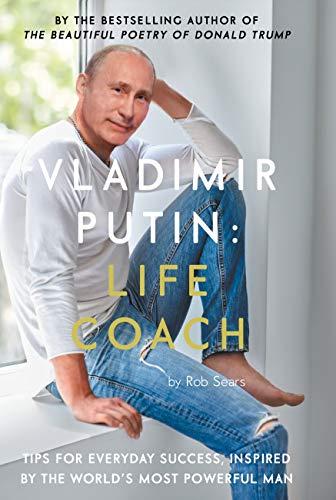 Vladimir Putin  Life Coach