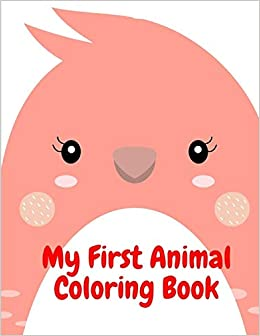 My First Animal Coloring Book Baby Animals And Pets Coloring Pages For Boys Girls Children Animals In Winter Mimo J K 9781704765334 Amazon Com Books