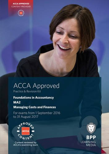 FIA Managing Costs and Finances MA2: Practice and Revision Kit, by BPP Learning Media