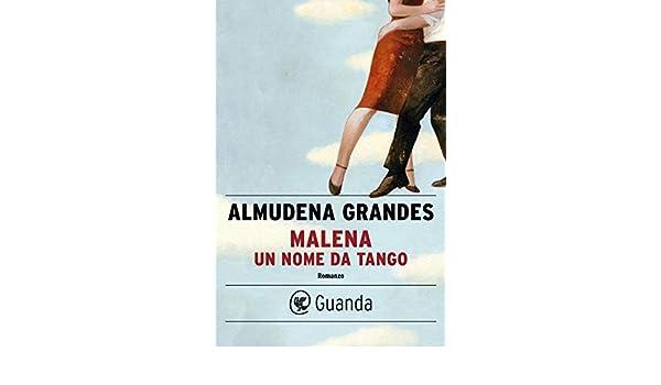 Malena, un nome da tango (Italian Edition) eBook: Grandes ...