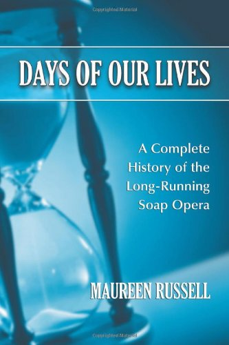 Days of Our Lives: A Complete History of the Long-Running Soap Opera (List Of Days Of Our Lives Characters)