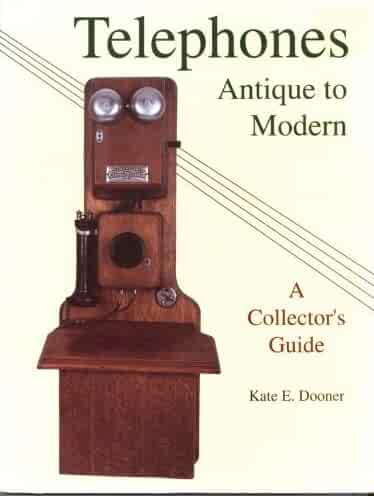 Telephones: Antique to Modern/a Collector's Guide