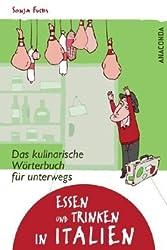 Essen und Trinken in Italien. Das kulinarische Wörterbuch für unterwegs von Sonja Fuchs (2011) Broschiert