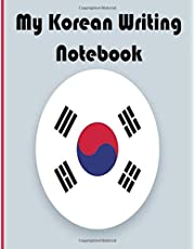 My Korean Writing Notebook: Korean Calligraphy Notebook - Practical Grid for Learning Korean Writing - Ideal Gift for Korean Students