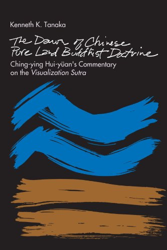 The Dawn of Chinese Pure Land Buddhist Doctrine: Ching-ying Hui-yuan's Commentary on the Visualization Sutra (SUNY Serie