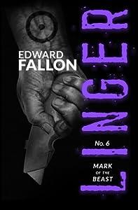 Linger 6: Mark of the Beast (A Linger Thriller) (Volume 6) by Edward Fallon (2016-03-30)