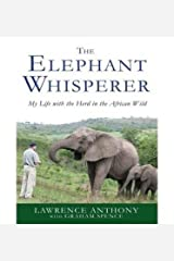 [ THE ELEPHANT WHISPERER: MY LIFE WITH THE HERD IN THE AFRICAN WILD (LIBRARY) - IPS ] By Anthony, Lawrence ( Author) 2012 [ Compact Disc ] CD-ROM