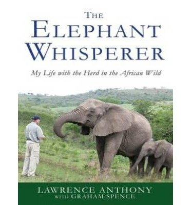 [ THE ELEPHANT WHISPERER: MY LIFE WITH THE HERD IN THE AFRICAN WILD (LIBRARY) - IPS ] By Anthony, Lawrence ( Author) 2012 [ Compact Disc ]