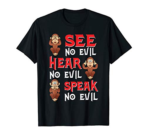 See No Evil Hear No Evil Speak No Evil Three Monkey T-Shirt