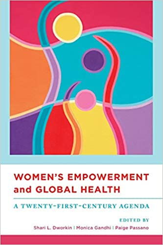 Womens Empowerment and Global Health: A Twenty-First ...