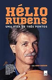 Hélio Rubens, Uma vida de três pontos