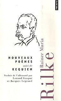 Nouveaux poèmes : Suivi de Requiem par Rainer Maria Rilke