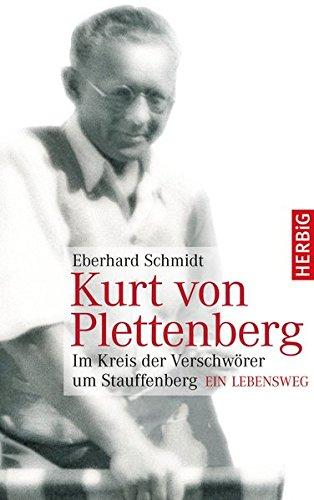 Kurt von Plettenberg: Im Kreis der Verschwörer um Stauffenberg