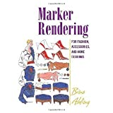 img - for Marker Rendering: For Fashion, Accessories, And Home Fashions [Hardcover] [2006] Bina Abling book / textbook / text book
