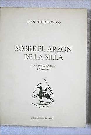 Sobre el arzón de la silla: Antología poética (Spanish ...