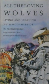 All the Loving Wolves: Living and Learning With Wolf Hybrids
