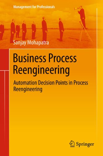 Download Business Process Reengineering: Automation Decision Points in Process Reengineering (Management for Professionals) Pdf