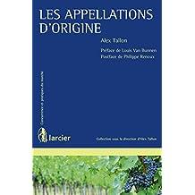 Les appellations d'origine (Concurrence et pratiques du marché) (French Edition)