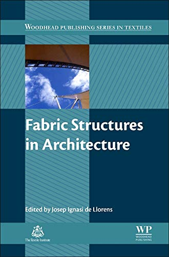Fabric Structures in Architecture (Woodhead Publishing Series in Textiles)