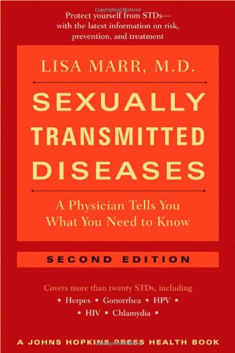 Sexually Transmitted Diseases: A Physician Tells You What You Need to Know (A Johns Hopkins Press Health Book) ()
