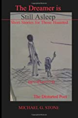 The Dreamer is Still Asleep- Short Stories for Those Haunted Paperback