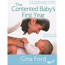 The Contented Baby's First Year: The secret to a calm and contented baby