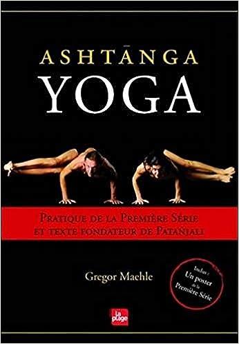 Ashtanga Yoga - pratique de la premiere series et texte ...