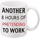 "GrassVillage Another 8 Hours of PRETENDING to Work"" Novelty Ceramic Mug, White, 11 oz"