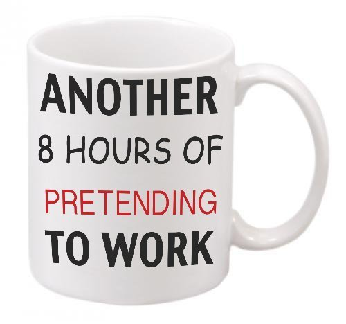 Acen Another 8 Hours of PRETENDING to Work Novelty Ceramic Mug, White, 11 oz MUG1050