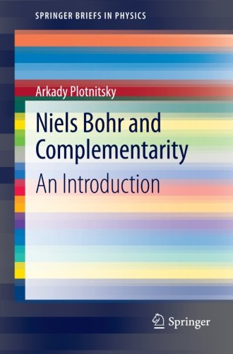 Niels Bohr and Complementarity: An Introduction (SpringerBriefs in Physics)
