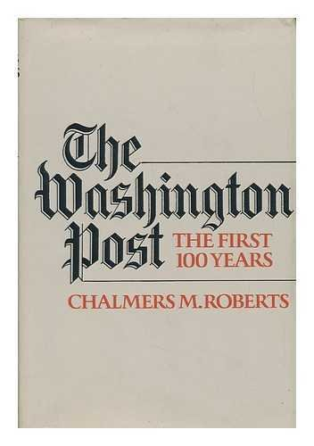 The Washington Post: The First 100 Years