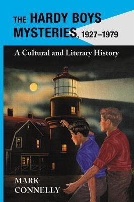 Read Online [(The Hardy Boys Mysteries, 1927-1979: A Cultural and Literary History)] [Author: Mark Connelly] published on (February, 2013) pdf